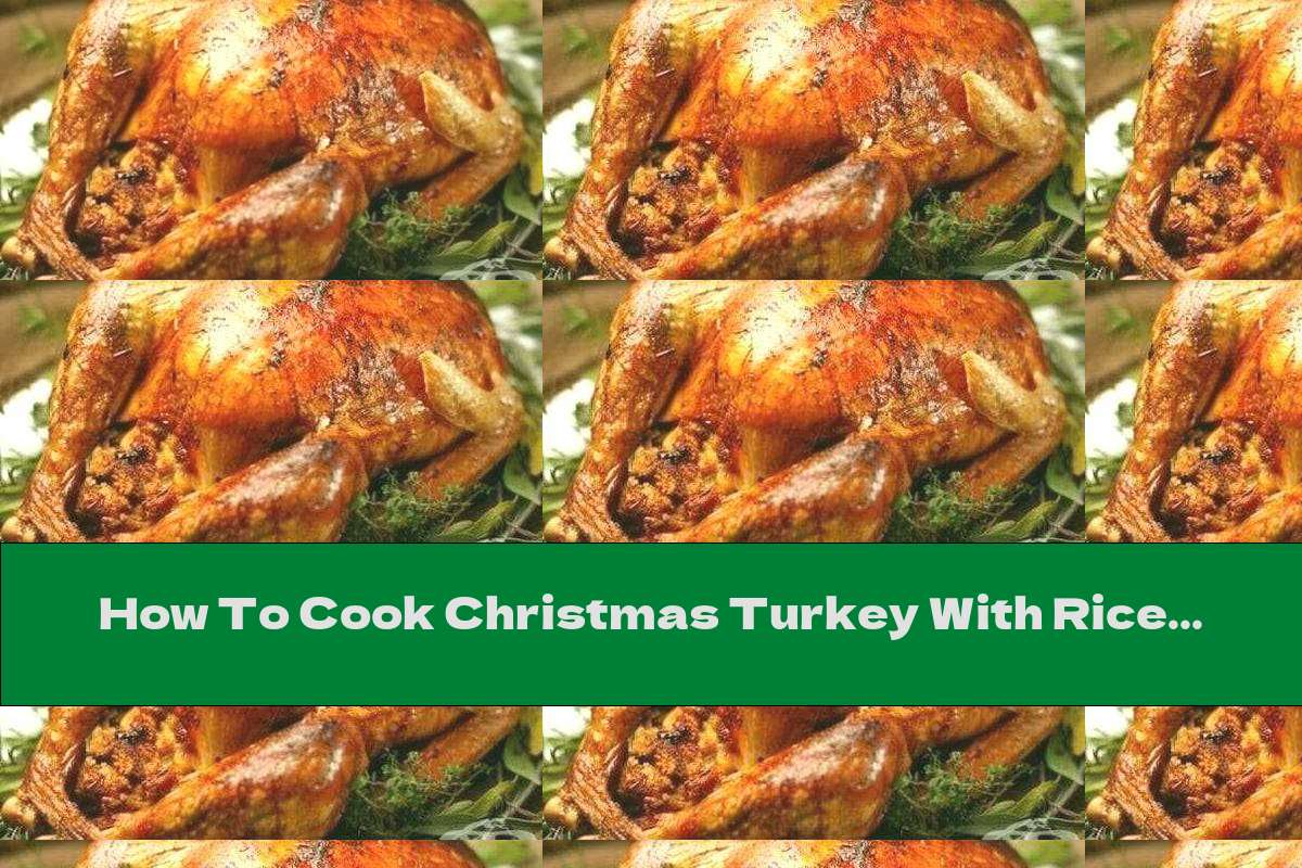 How To Cook Christmas Turkey With Rice And Apples - Recipe