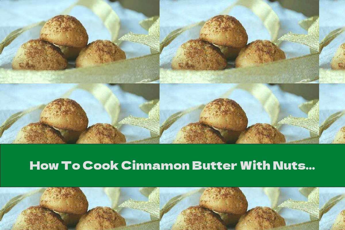 How To Cook Cinnamon Butter With Nuts - Recipe