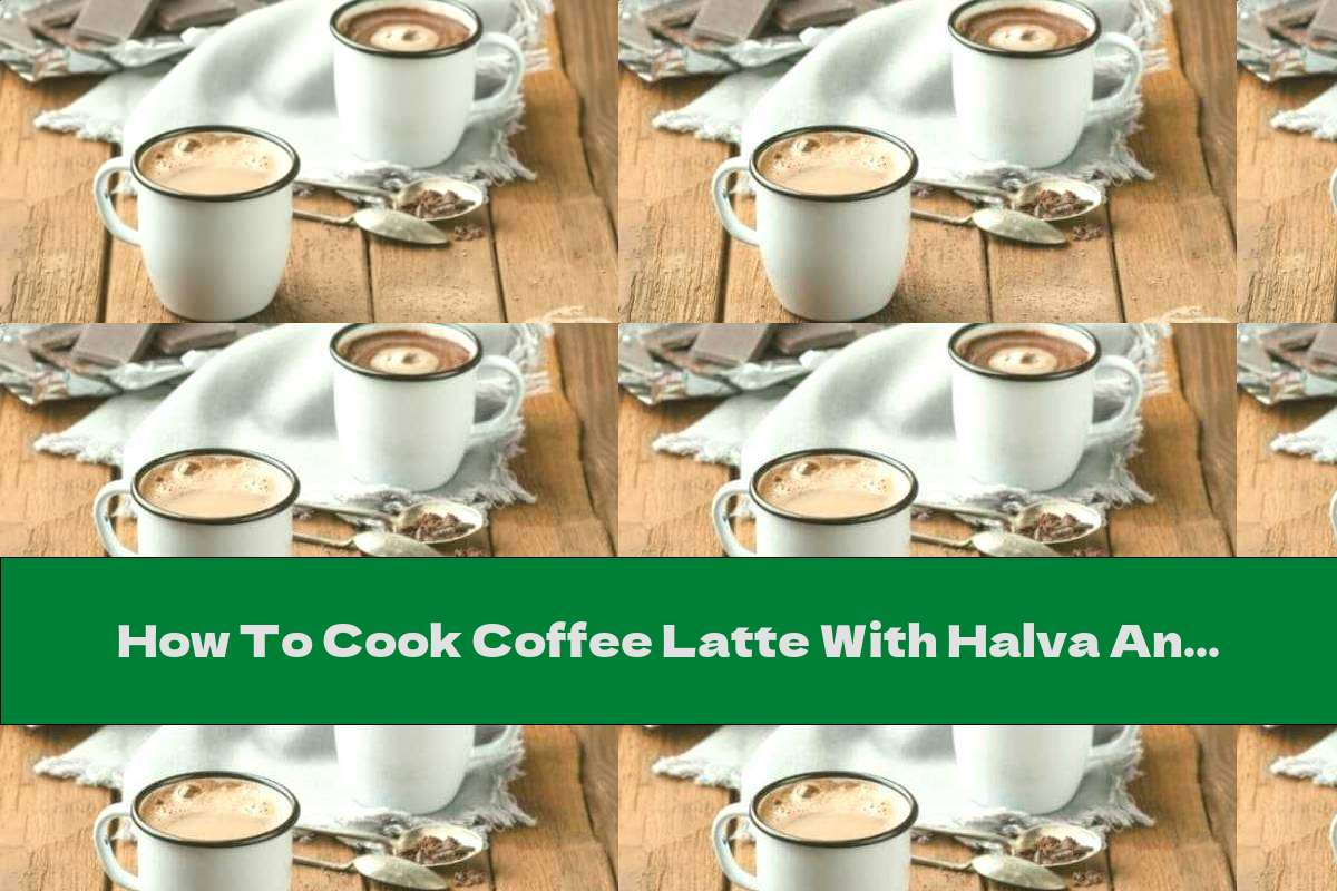 How To Cook Coffee Latte With Halva And Honey - Recipe