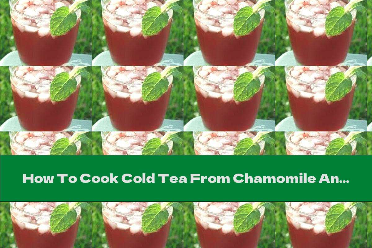 How To Cook Cold Tea From Chamomile And Pomegranate - Recipe
