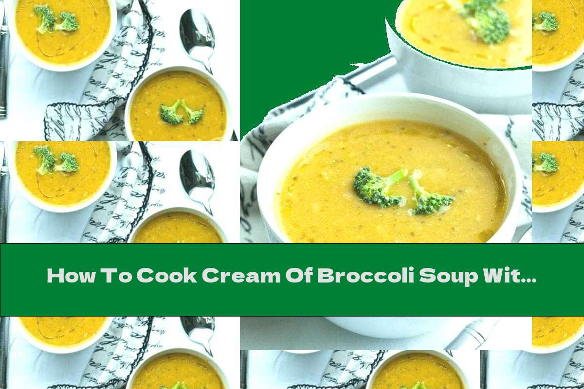 How To Cook Cream Of Broccoli Soup With White Beans And Garlic - Recipe