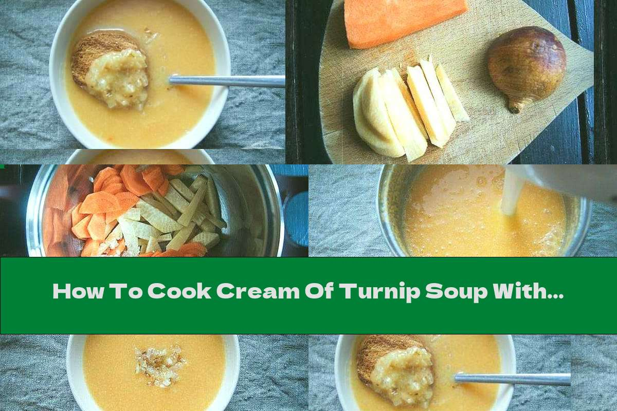 How To Cook Cream Of Turnip Soup With Rice - Recipe