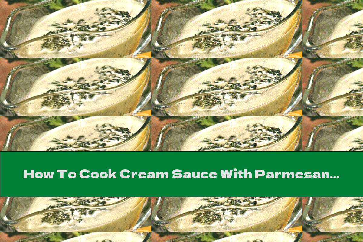 How To Cook Cream Sauce With Parmesan And Spinach - Recipe