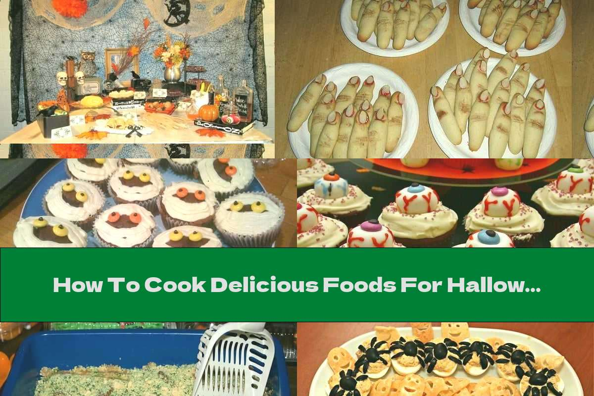 How To Cook Delicious Foods For Halloween - 3 Recipes Plus More Ideas - Recipe