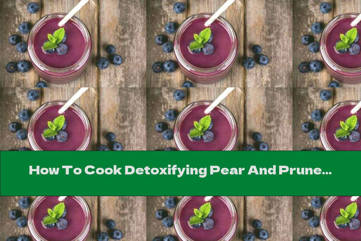 How To Cook Detoxifying Pear And Prune Smoothie - Recipe