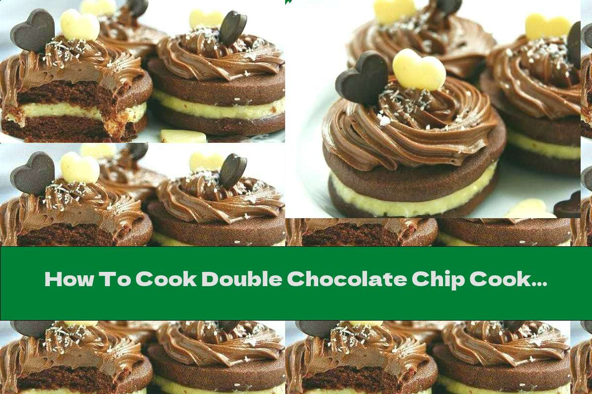 How To Cook Double Chocolate Chip Cookies With Coconut Cream - Recipe