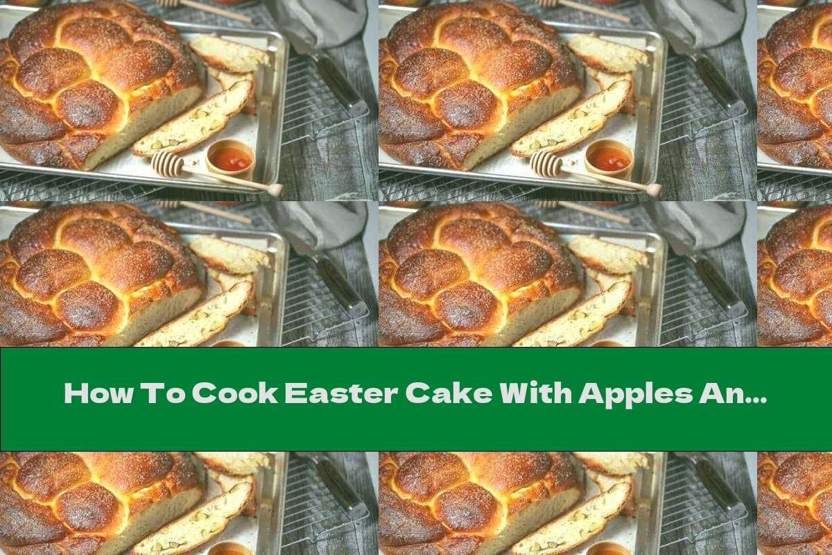 How To Cook Easter Cake With Apples And Honey - Recipe