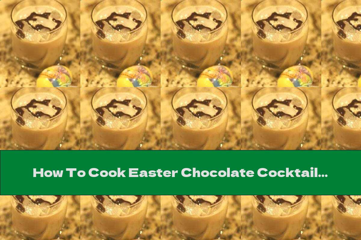 How To Cook Easter Chocolate Cocktail With Cherry Infusion - Recipe