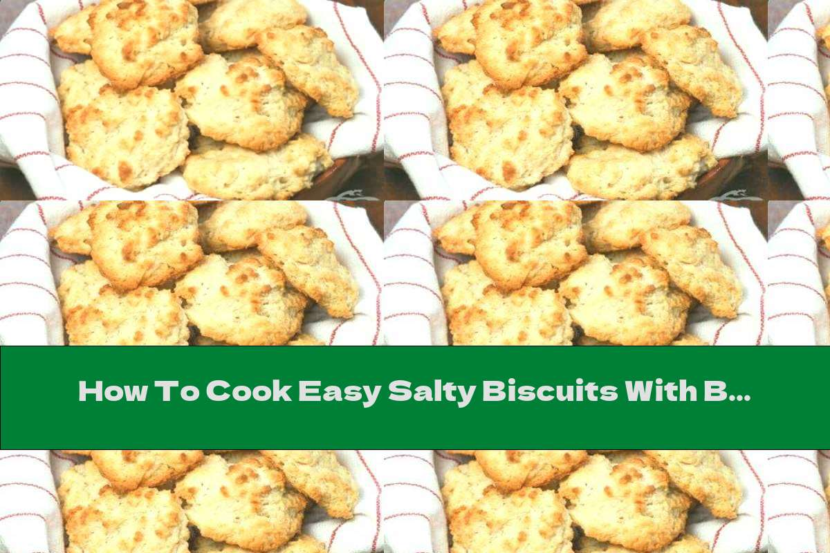 How To Cook Easy Salty Biscuits With Butter - Recipe