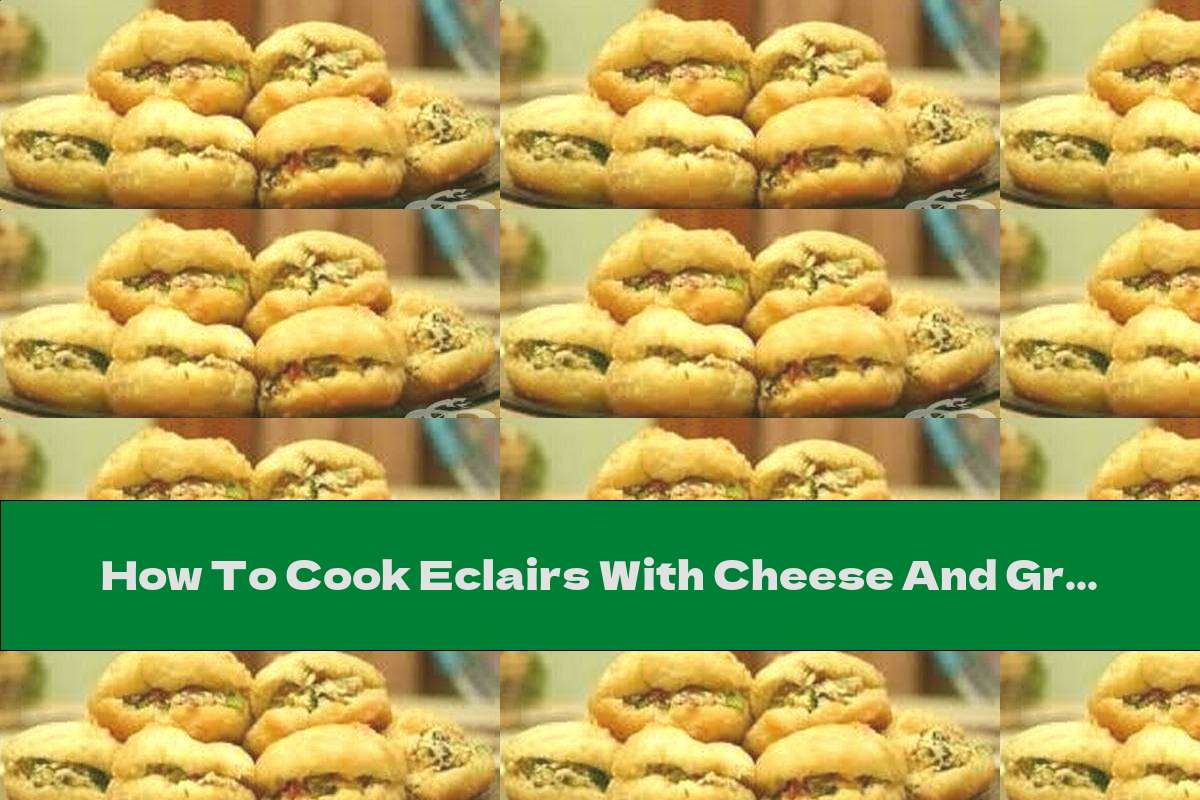 How To Cook Eclairs With Cheese And Green Onions - Recipe