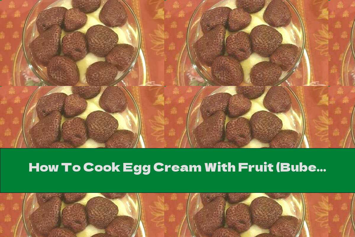 How To Cook Egg Cream With Fruit (Bubert) - Recipe