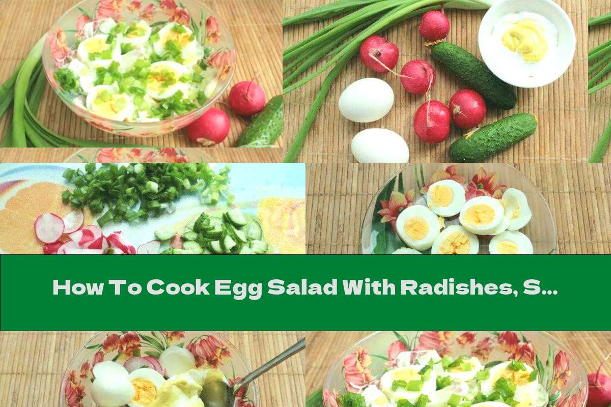 How To Cook Egg Salad With Radishes, Sour Cream And Mustard - Recipe