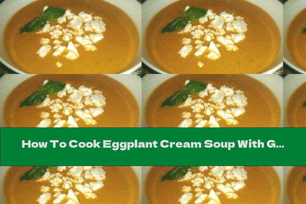How To Cook Eggplant Cream Soup With Garlic And Thyme - Recipe