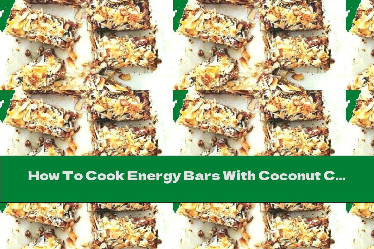 How To Cook Energy Bars With Coconut Chips And Dates - Recipe