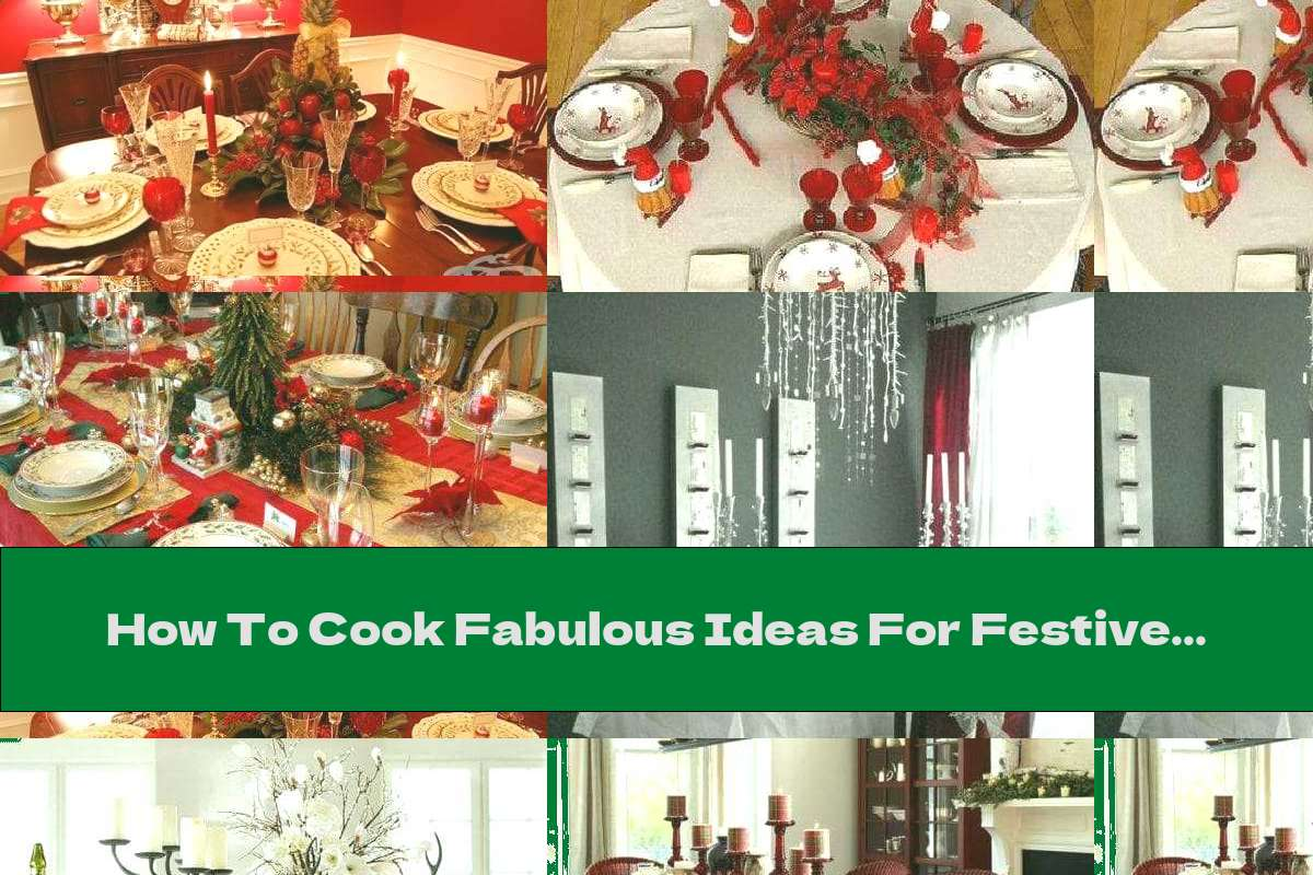 How To Cook Fabulous Ideas For Festive Table Arrangements - Part Two - Recipe