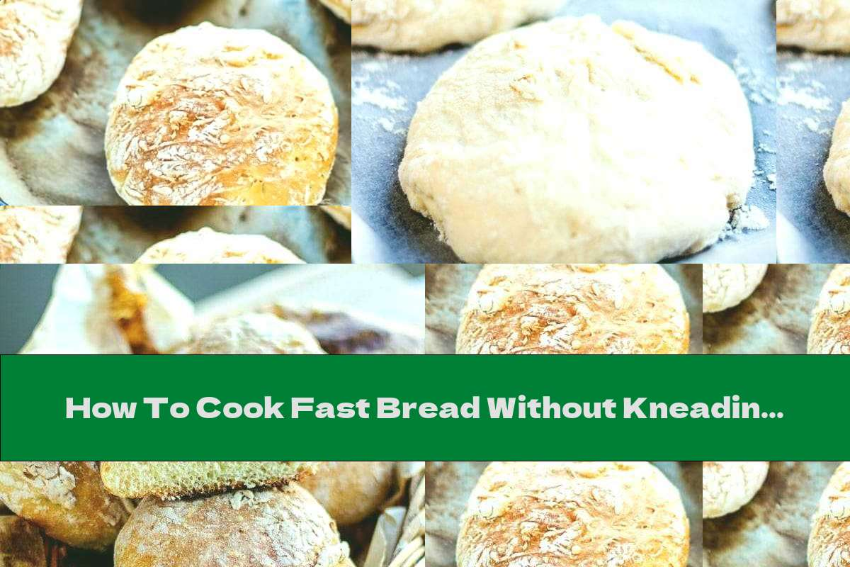 How To Cook Fast Bread Without Kneading - Recipe
