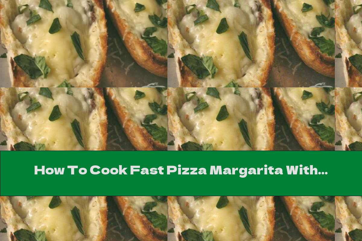 How To Cook Fast Pizza Margarita With Baguette - Recipe