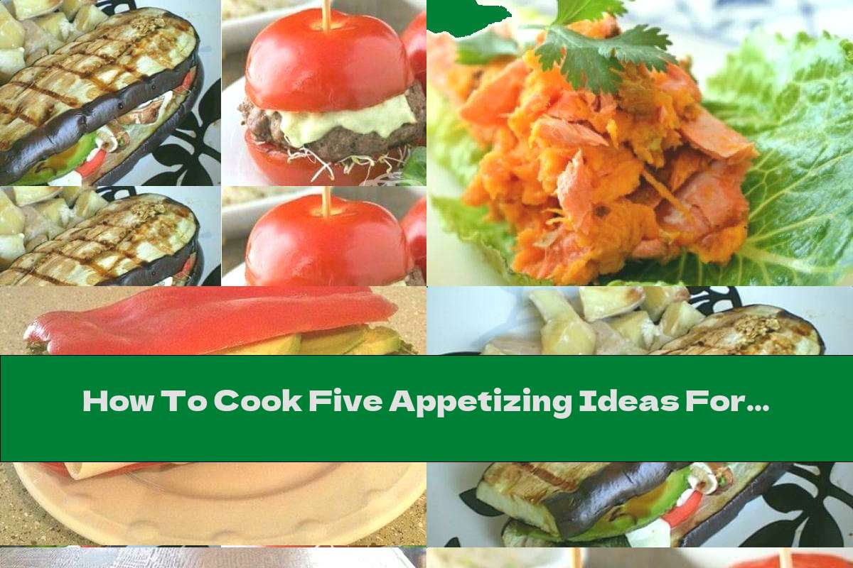How To Cook Five Appetizing Ideas For Sandwiches Without Bread - Recipe