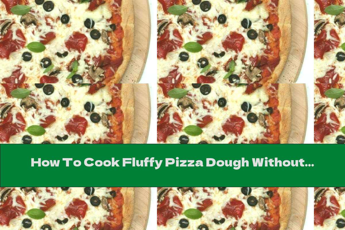 How To Cook Fluffy Pizza Dough Without Eggs - Recipe