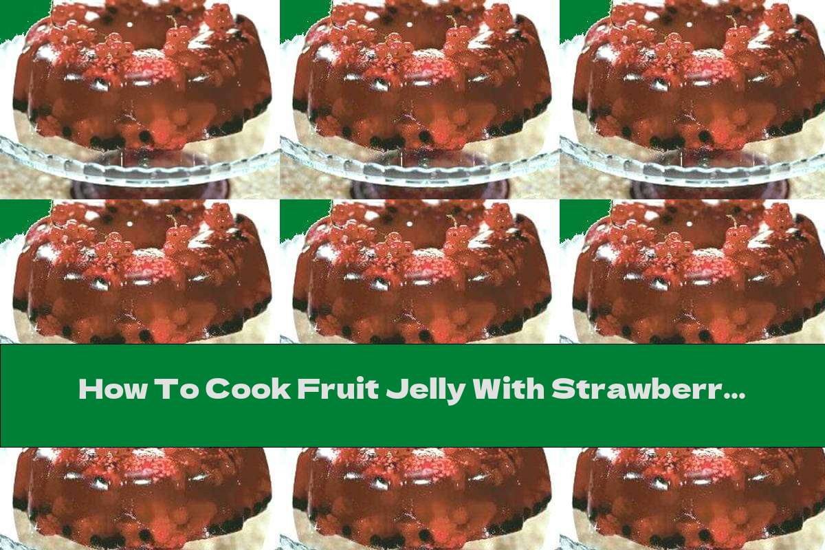 How To Cook Fruit Jelly With Strawberries, Raspberries And Blackberries - Recipe