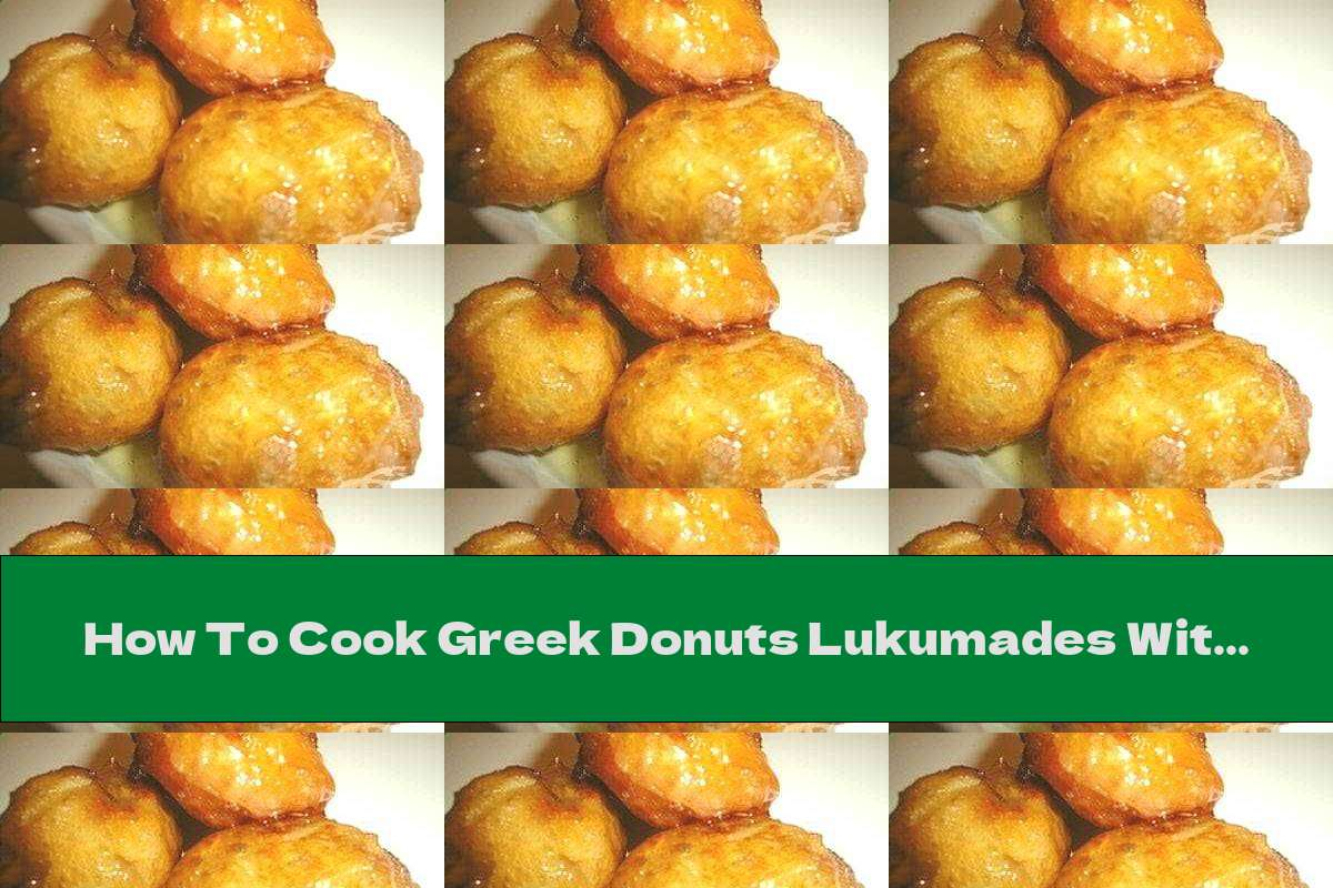 How To Cook Greek Donuts Lukumades With Honey, Walnuts And Cinnamon - Recipe