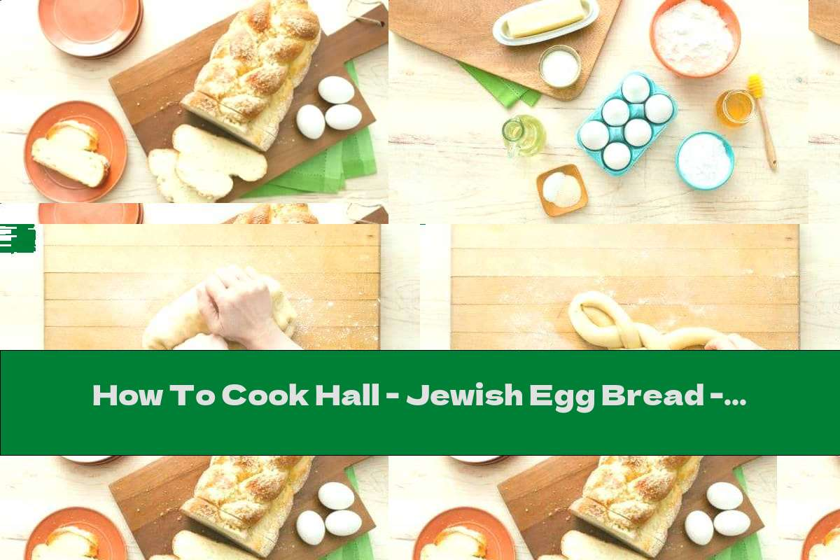 How To Cook Hall - Jewish Egg Bread - Recipe