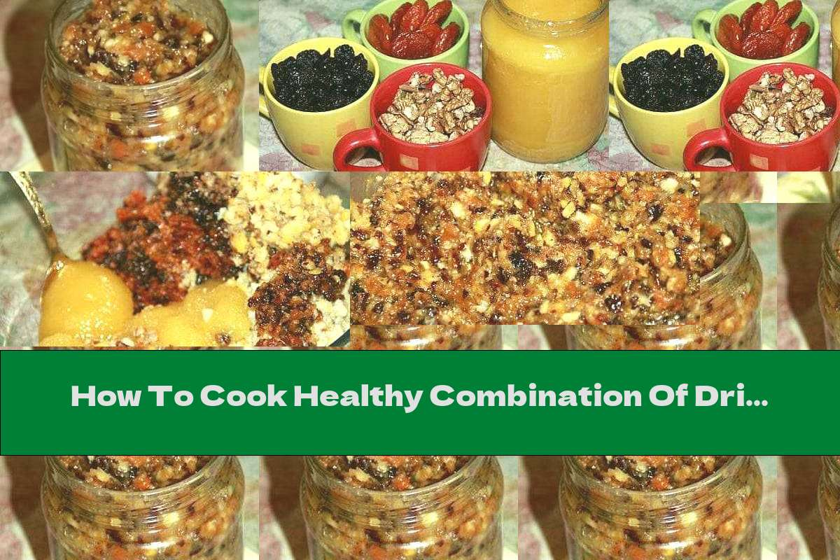 How To Cook Healthy Combination Of Dried Fruits, Honey And Lemon - Recipe