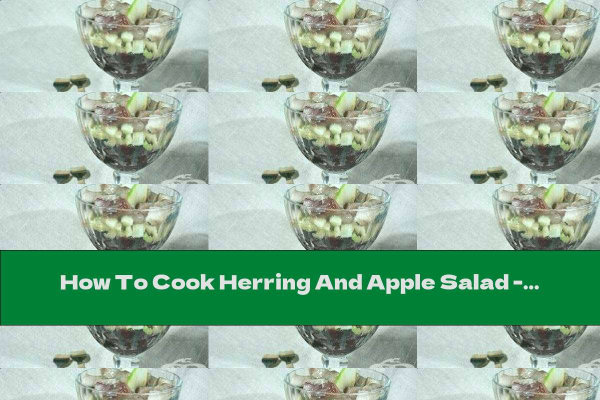 How To Cook Herring And Apple Salad - Recipe