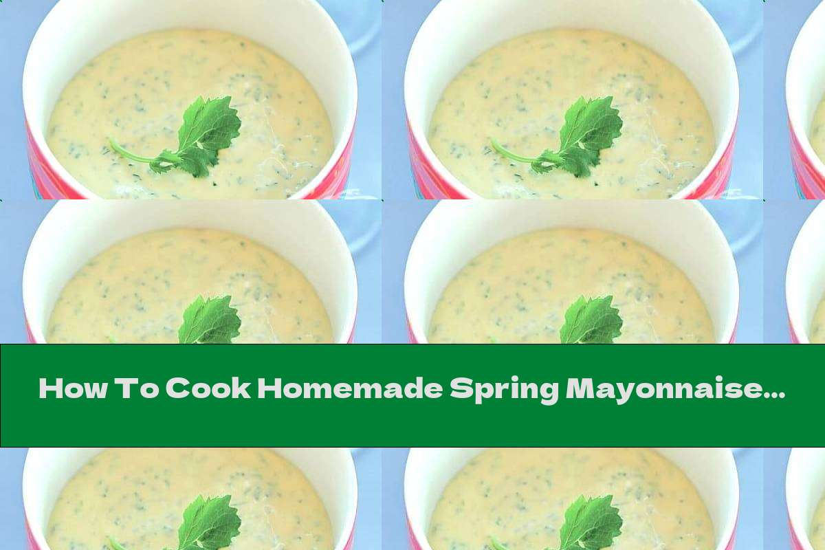 How To Cook Homemade Spring Mayonnaise With Radish Leaves And Olive Oil - Recipe