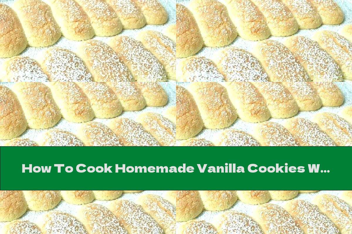 How To Cook Homemade Vanilla Cookies With Powdered Sugar - Recipe