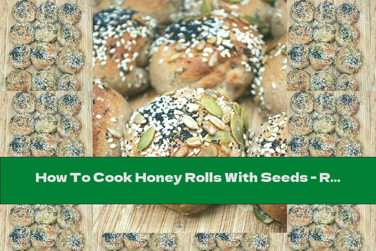 How To Cook Honey Rolls With Seeds - Recipe