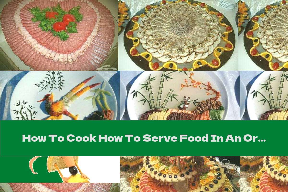 How To Cook How To Serve Food In An Original Way - Ninth Part - Recipe