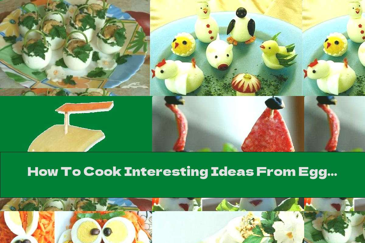 How To Cook Interesting Ideas From Eggs For Decorating Dishes - Part Two - Recipe