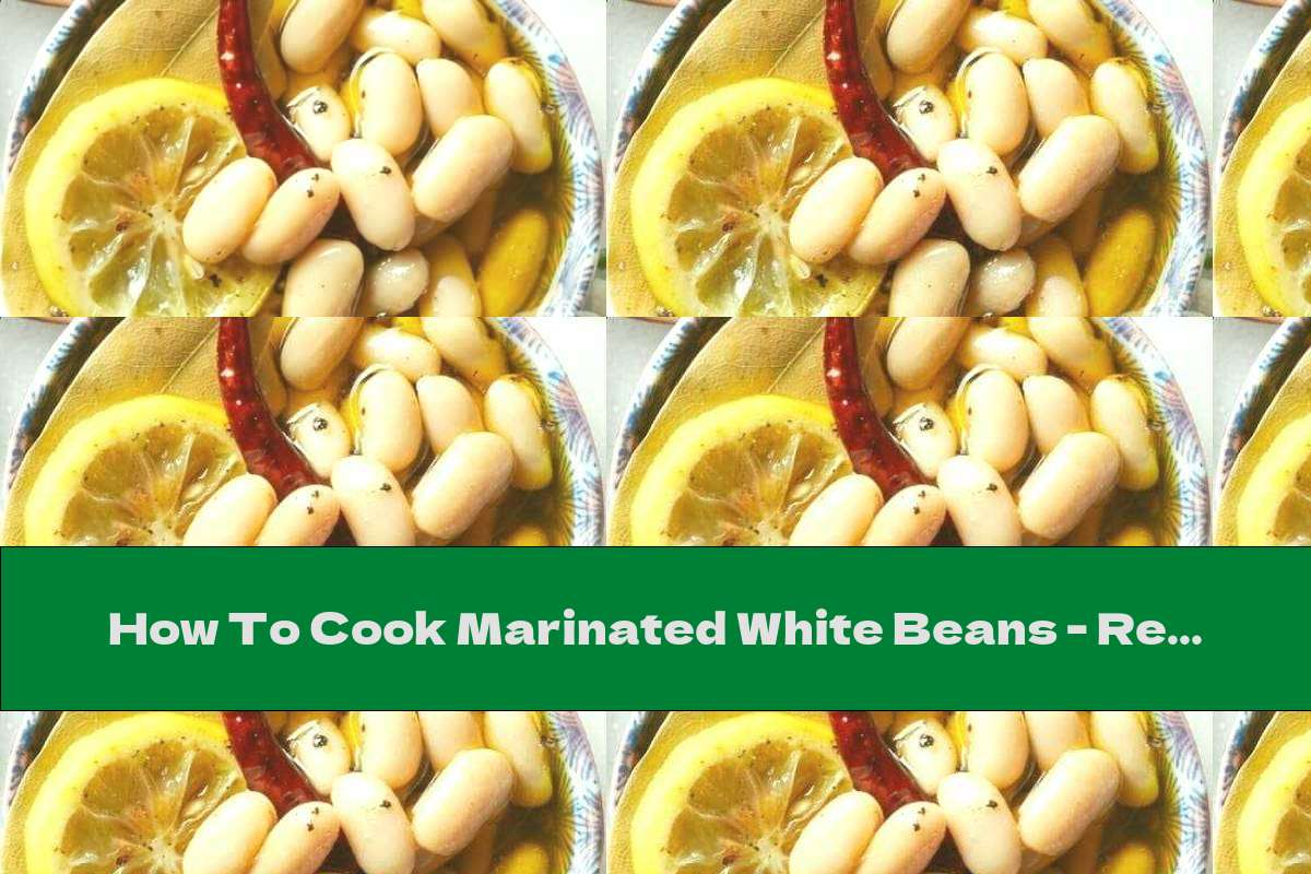How To Cook Marinated White Beans - Recipe