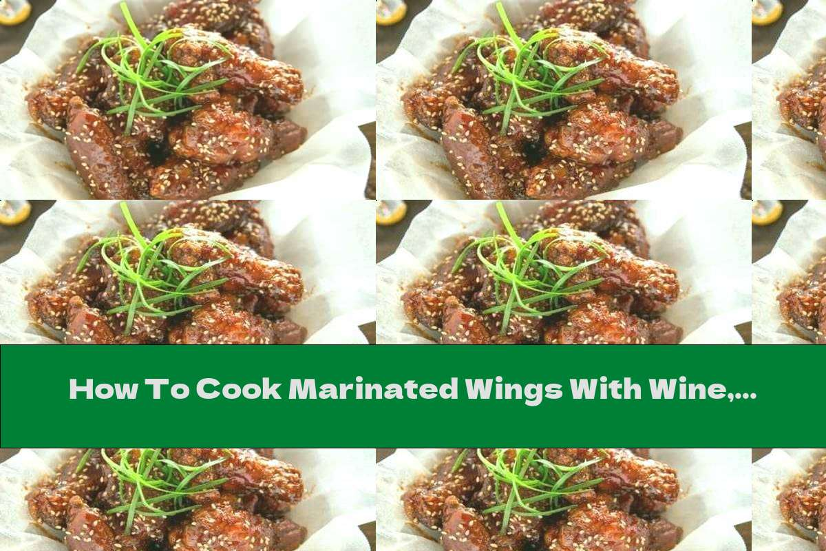 How To Cook Marinated Wings With Wine, Honey And Mustard - Recipe
