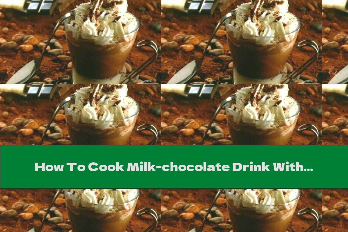 How To Cook Milk-chocolate Drink With Protein Foam - Recipe