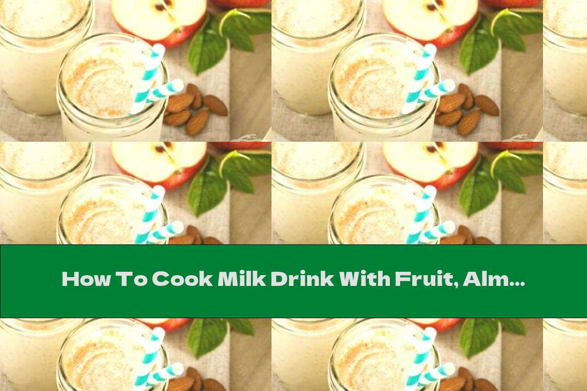 How To Cook Milk Drink With Fruit, Almonds And Cinnamon - Recipe