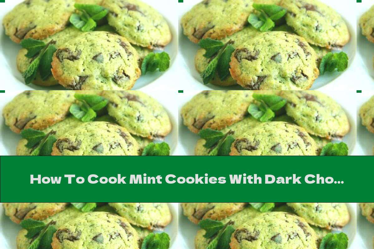 How To Cook Mint Cookies With Dark Chocolate - Recipe