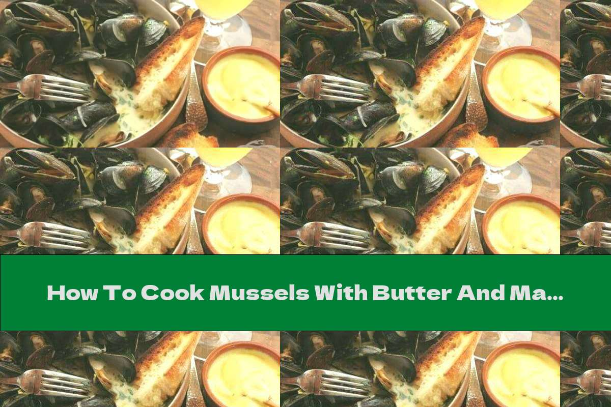 How To Cook Mussels With Butter And Mayonnaise - Recipe