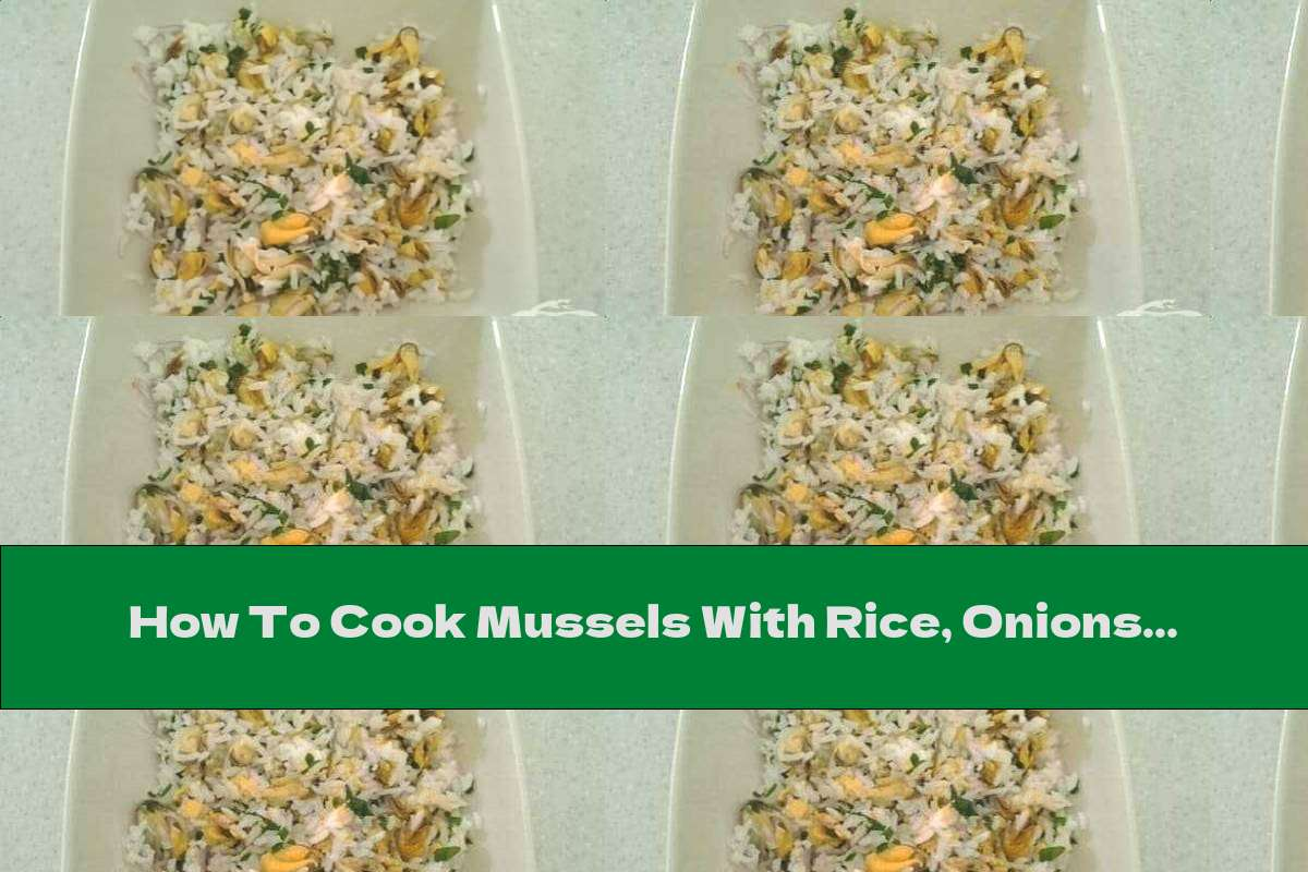 How To Cook Mussels With Rice, Onions And White Wine - Recipe