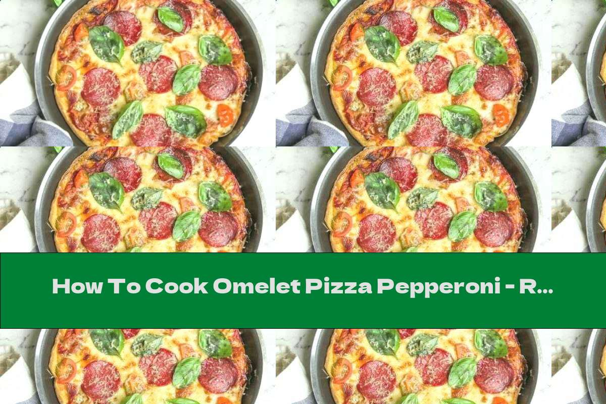 How To Cook Omelet Pizza Pepperoni - Recipe