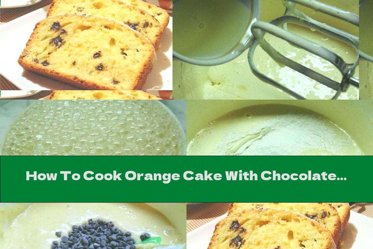 How To Cook Orange Cake With Chocolate Chips - Recipe