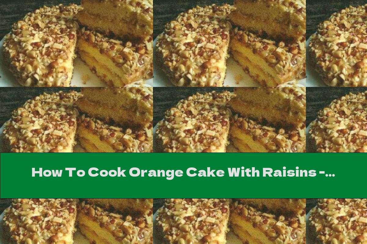 How To Cook Orange Cake With Raisins - Recipe