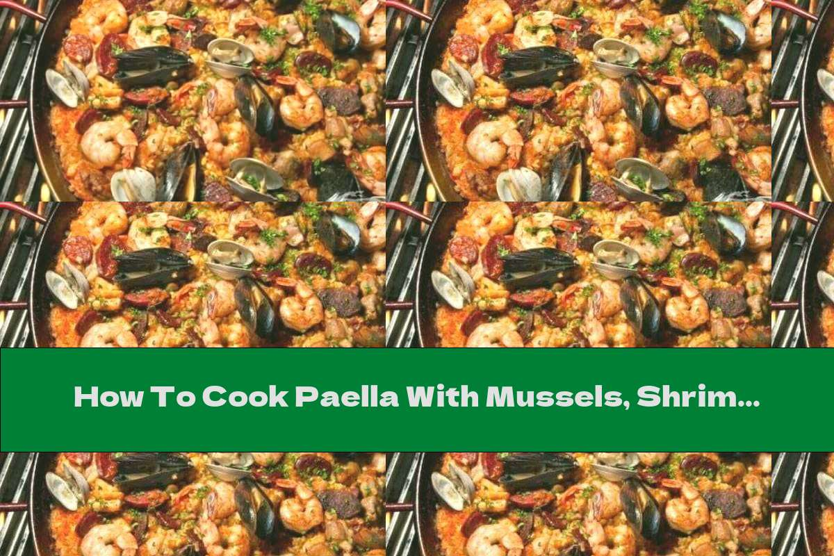 How To Cook Paella With Mussels, Shrimp And Chicken - Recipe