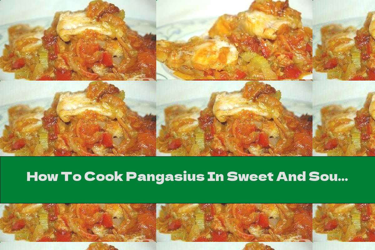 How To Cook Pangasius In Sweet And Sour Vegetable Sauce - Recipe