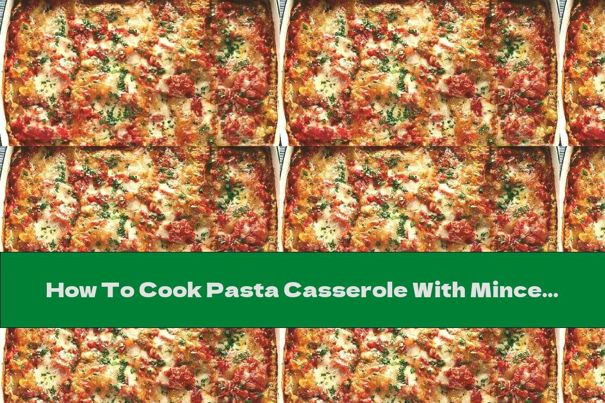 How To Cook Pasta Casserole With Minced Chicken, Cheese And Topping - Recipe