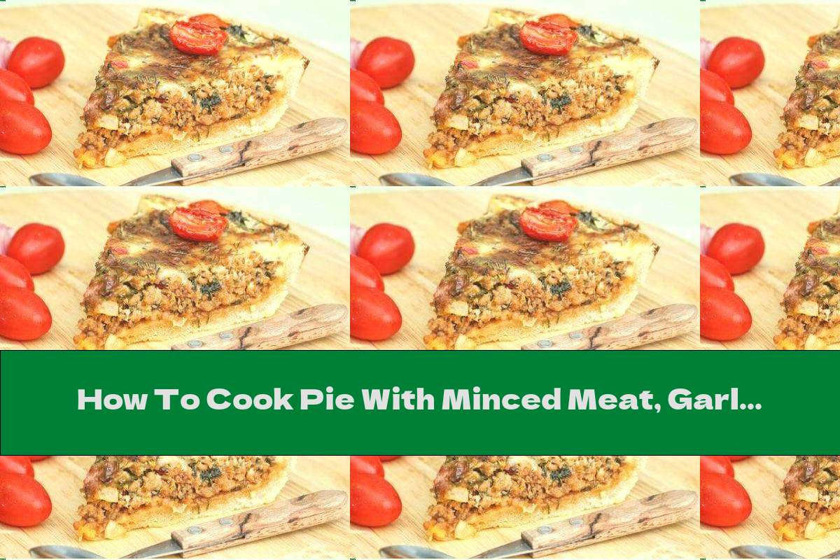 How To Cook Pie With Minced Meat, Garlic And Cream Topping With Yellow Cheese - Recipe