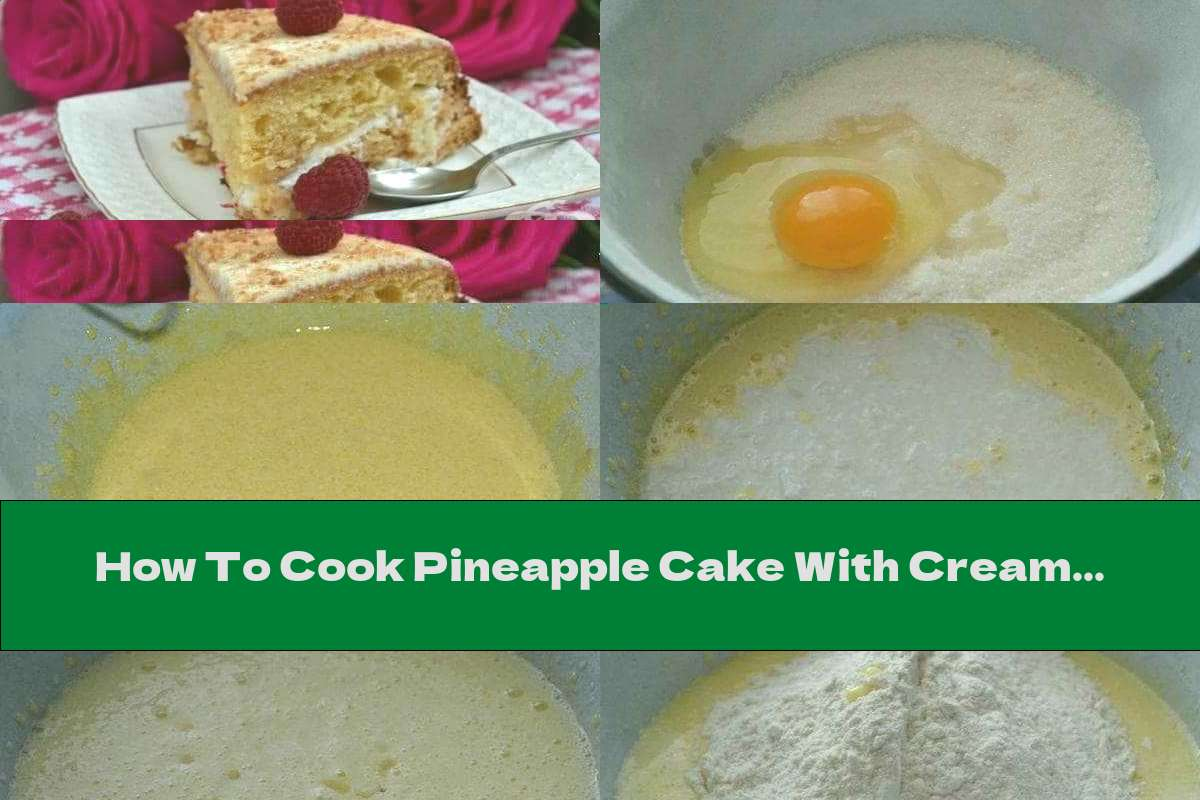 How To Cook Pineapple Cake With Cream - Recipe