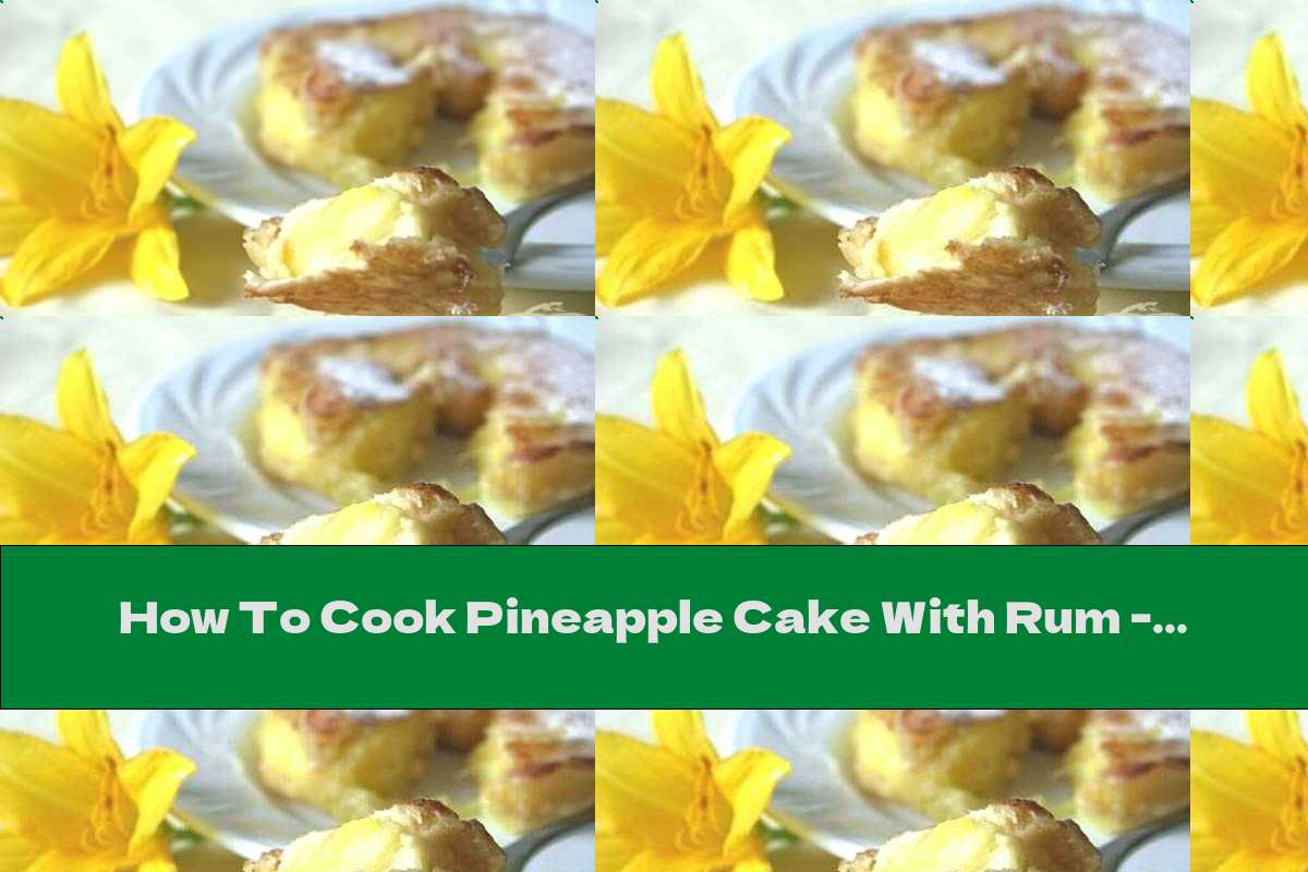How To Cook Pineapple Cake With Rum - Recipe