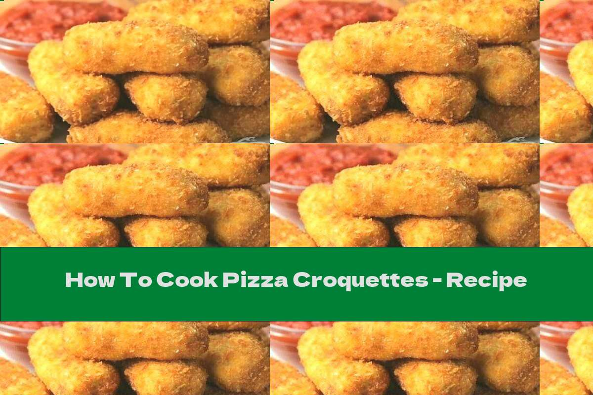 How To Cook Pizza Croquettes - Recipe